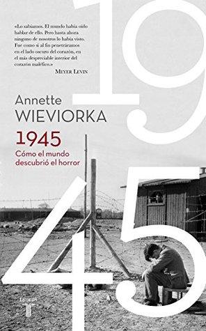 1945-cmo-el-mundo-descubri-el-horror