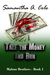 Take the Money and Run (Malone Brothers #1) by Samantha A. Cole