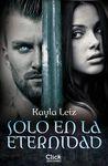 Solo en la eternidad by Kayla Leiz