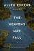 The Heavens May Fall (Detective Max Rupert, #3) by Allen Eskens