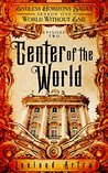 Center of the World (Endless Horizons Sagas #2, World Without End #2)