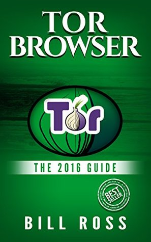 ↠ Read î tor browser the 2016 guide ensure internet privacy access