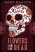 Flowers for the Dead by Mary Rajotte