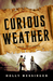 Curious Weather (Jacob Tracy #2) by Holly Messinger