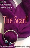 The Dolly Chronicles: Short 1: The Scarf