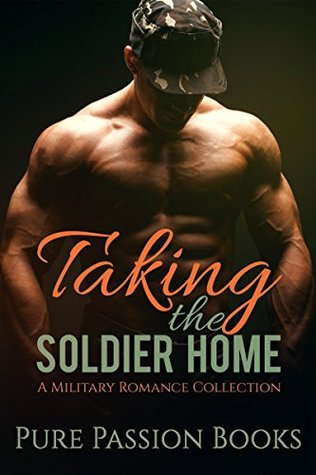 ROMANCE: Taking the Soldier Home: A Military Romance Collection (BBW Navy SEAL Romance)