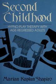 Second Childhood: Hypno Play Therapy with Age Regressed Adults