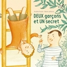 Deux garçons et un secret by Andrée Poulin