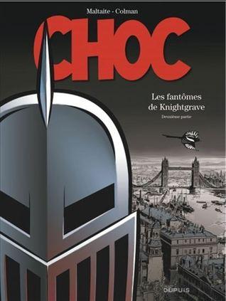 Les Fantômes de Knightgrave (Choc, #2) por Stéphane Colman, Eric Maltaite