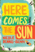 Here Comes the Sun by Nicole Y. Dennis-Benn
