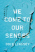 We Come to Our Senses by Odie Lindsey