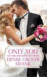 Only You (Bachelor Brotherhood, #1)