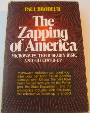 The Zapping of America: Microwaves, Their Deadly Risk, and the Coverup