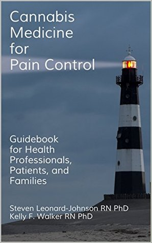 Cannabis Medicine for Pain Control: Guidebook for Health Professionals, Patients, and Families