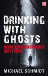 Drinking with Ghosts: Revisiting Apartheid's Dirty War