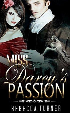 HISTORICAL ROMANCE: REGENCY ROMANCE: Miss Darcy's Passion (Historical Regency Fiction Romance Collection)
