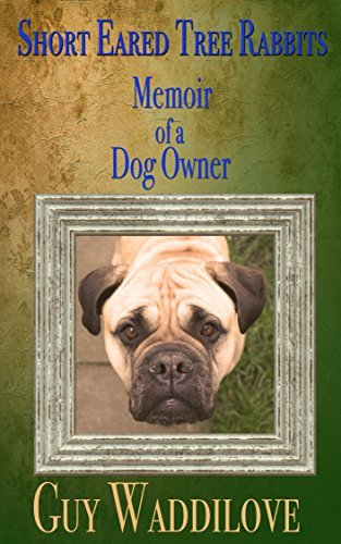 Short Eared Tree Rabbits: Memoir of a Dog Owner