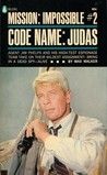 Code Name: Judas (Mission Impossible, #2)