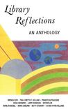 Library Reflections: An Anthology