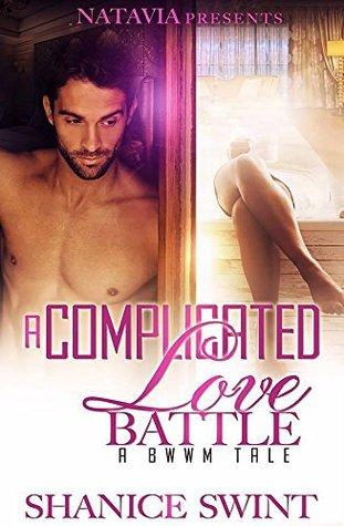 A Complicated Love Battle (BWWM Romance): A BWWM Tale
