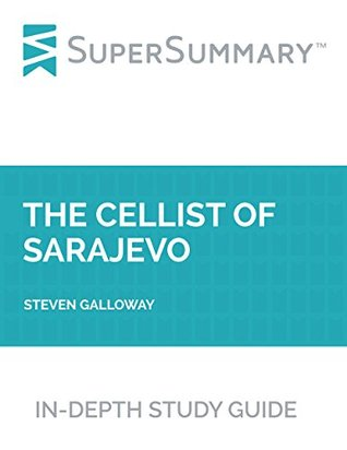 Study Guide: The Cellist of Sarajevo by Steven Galloway