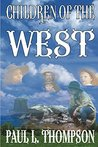 Children of the West: Old West Novels Book 8