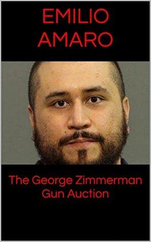 The George Zimmerman Gun Auction