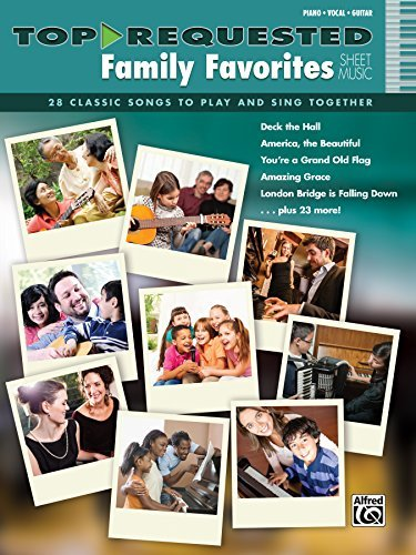 Top-Requested Family Favorites Sheet Music: 28 Classic Songs to Play and Sing Together for Piano/Vocal/Guitar