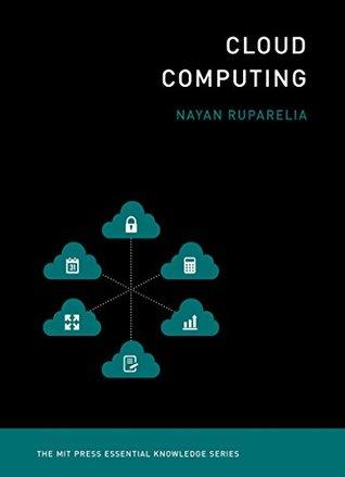 Cloud Computing (The MIT Press Essential Knowledge series)