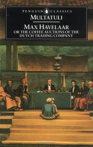 Max Havelaar: Or the Coffee Auctions of the Dutch Trading Company