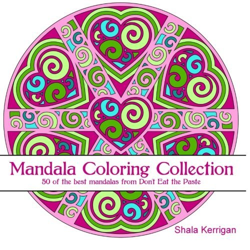 Mandala Coloring Collection: 50 of the best mandalas from Don't Eat the Paste