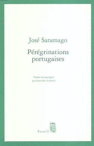 Pérégrinations portugaises par José Saramago