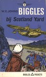 Biggles bij Scotland Yard by W.E. Johns