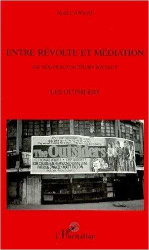 Entre Révolte Et Médiation: Les Outsiders, De Nouveaux Acteurs Sociaux:  Vaslav Nijinsky, Vincent Van Gogh, Thomas Edward Lawrence
