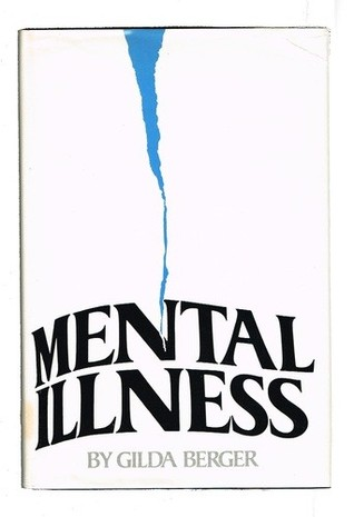 a description of the book mental illness by gilda berger Paste magazine is your source for the best comedy, interviews, book reviews, craft beer new, film festival coverage, comic book writing, tech coverage, live.