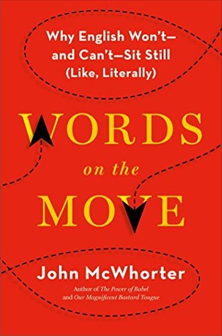 Why English Won't - and Can't - Sit Still (Like, Literally) - John McWhorter