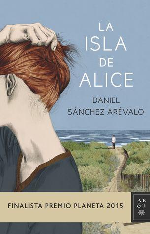 La isla de Alice by Daniel Sánchez Arévalo