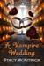 A Vampire Wedding (Bitten b...