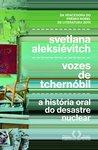 Vozes de Tchernóbil by Svetlana Alexievich