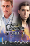 The Doctor in Unit H by Kris Cook