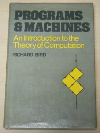 Programs and Machines: An Introduction to the Theory of Computation