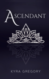 Ascendant by Kyra Gregory