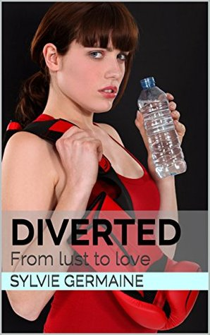 Diverted: From lust to love (SALT book 2)