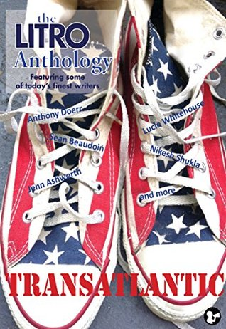 Transatlantic: The Litro Anthology