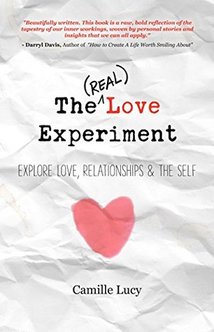 The (Real) Love Experiment: Explore Love, Relationships & The Self