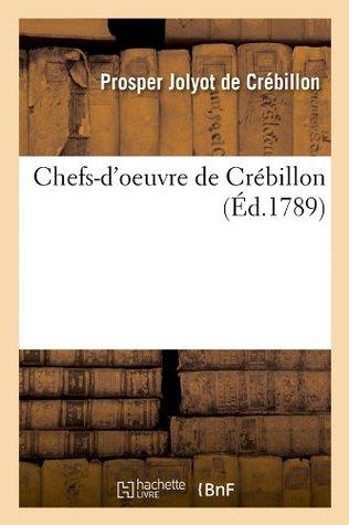 Chefs-d'oeuvre de Crébillon