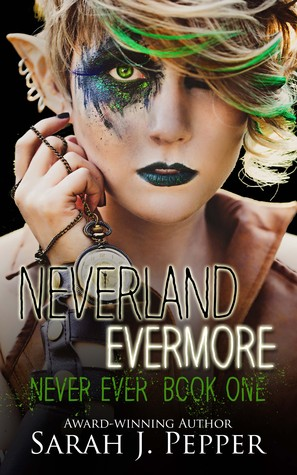 Neverland Evermore by Sarah J. Pepper