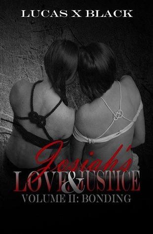 Josiah's Love and Justice Volume II: Bonding