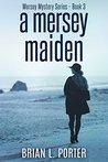 A Mersey Maiden (Mersey Murder Mysteries, #3)