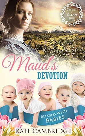 Maud's Devotion (Blessed with Babies #1)